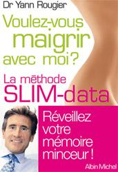 Le régime Slim Data fût crée par le docteur Yann Rougier